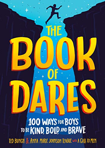 Compare Textbook Prices for The Book of Dares: 100 Ways for Boys to Be Kind, Bold, and Brave  ISBN 9780593302989 by Bunch, Ted,Teague, Anna Marie Johnson
