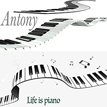 Life is piano