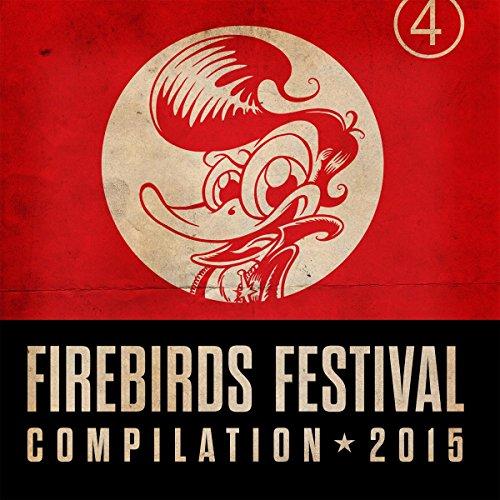 Firebirds Festival Compilation 2015