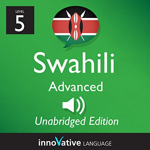 Learn Swahili: Level 5 - Advanced Swahili, Volume 1: Lessons 1-25 audiobook cover art