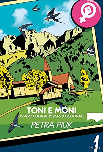 Toni e Moni: ovvero guida al romanzo regionale