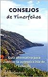 Consejos de Tinerfeños: una guía alternativa para conocer la auténtica isla de Tenerife