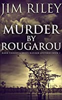 Murder by Rougarou (Hawk Theriot and Kristi Blocker Mysteries Book 3)