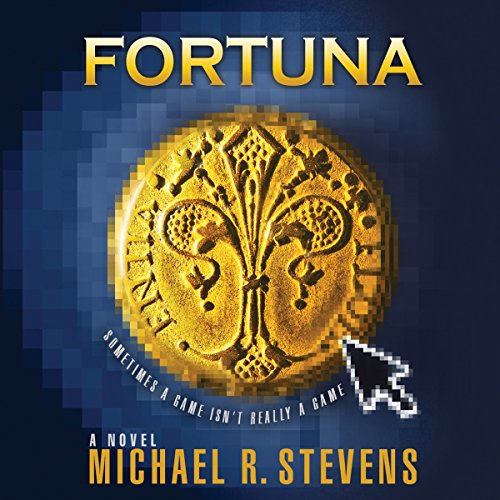 Fortuna                   By:                                                                                                                                 Michael R. Stevens                               Narrated by:                                                                                                                                 Tim Campbell                      Length: 9 hrs and 24 mins     Not rated yet     Overall 0.0