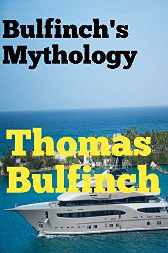 Bulfinch's Mythology (Annotated)