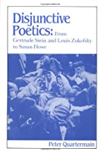 Disjunctive Poetics: From Gertrude Stein and Louis Zukofsky to Susan Howe