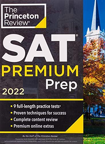 Princeton Review SAT Premium Prep, 2022: 9 Practice Tests + Review & Techniques + Online Tools (2021) (College Test Preparation)