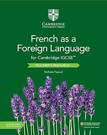 Cambridge IGCSE French as a foreign language. Per gli esami dal 2021. Teachers book. Per le Scuole superiori. Con espansione online