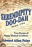 Serendipity Doo-Dah Book 2: True Stories of Happy Musical Accidents