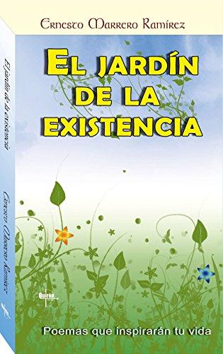 El jardín de la existencia: Poemas que inspirarán tu vida eBook: Marrero, Ernesto: Amazon.es: Tienda Kindle