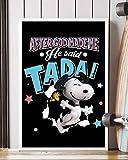 NUCOVASUTEE After God Made Me He Said Tada Snoopy Poster (30,5 x 45,7 cm)