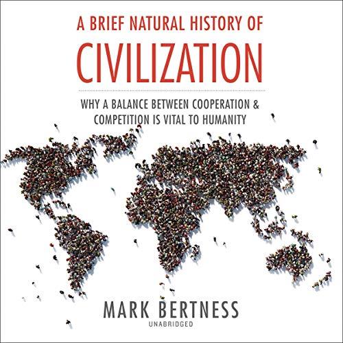 A Brief Natural History of Civilization cover art