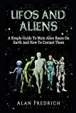 UFOs And Aliens: A Simple Guide To Main Alien Races On Earth And How To Contact Them