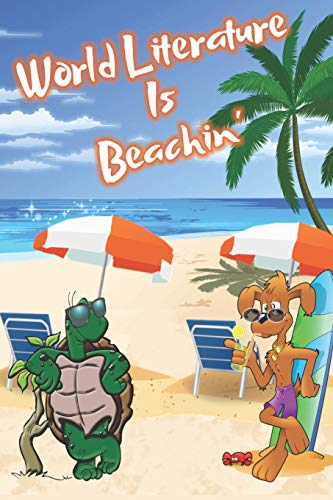 World Literature Is Beachin': Beach Sand And Sun Themed Composition Notebook Journal for Students , Teachers , Home School and More. 120 pages 6' x 9' College Ruled White Paper