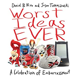 Worst Ideas Ever     A Celebration of Embarrassment              By:                                                                                                                                 Daniel Kline,                                                                                        Jason Tomaszewski                               Narrated by:                                                                                                                                 Patrick Lawlor                      Length: 3 hrs and 47 mins     789 ratings     Overall 3.0