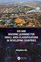 GIS and Machine Learning for Small Area Classifications in Developing Countries