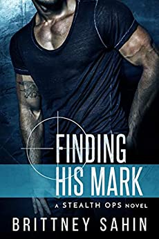 Finding His Mark (Stealth Ops Book 1) by [Brittney Sahin]