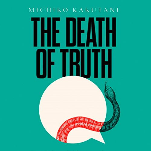 The Death of Truth audiobook cover art
