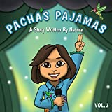 Pacha's Pajamas - A Story Written by Nature, Vol. 2