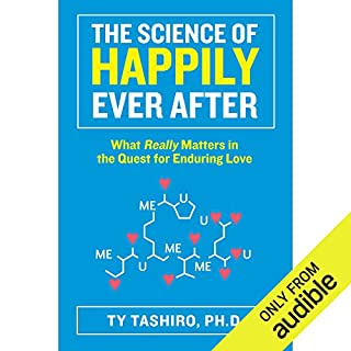 The Science of Happily Ever After     What Really Matters in the Quest for Enduring Love              By:                                                                                                                                 Ty Tashiro                               Narrated by:                                                                                                                                 Chris Chappell                      Length: 7 hrs and 11 mins     124 ratings     Overall 4.5
