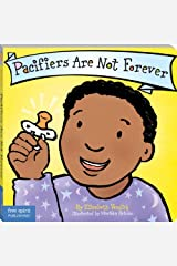 Pacifiers Are Not Forever (Board Book) (Best Behavior Series) Kindle Edition
