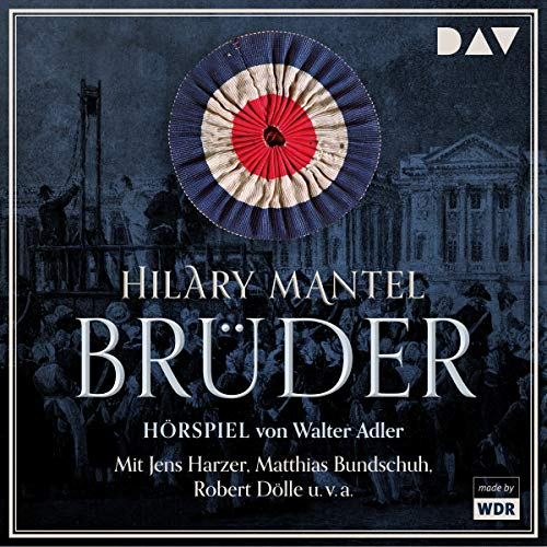 Brüder                   By:                                                                                                                                 Hilary Mantel                               Narrated by:                                                                                                                                 Michael Rotschopf,                                                                                        Robert Dölle,                                                                                        Jens Harzer,                   and others                 Length: 12 hrs and 30 mins     Not rated yet     Overall 0.0