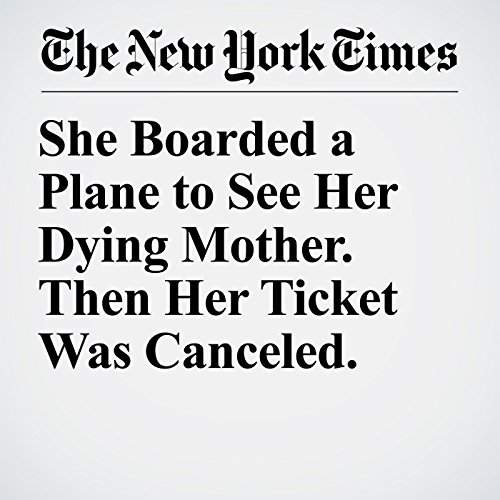 She Boarded a Plane to See Her Dying Mother. Then Her Ticket Was Canceled. copertina
