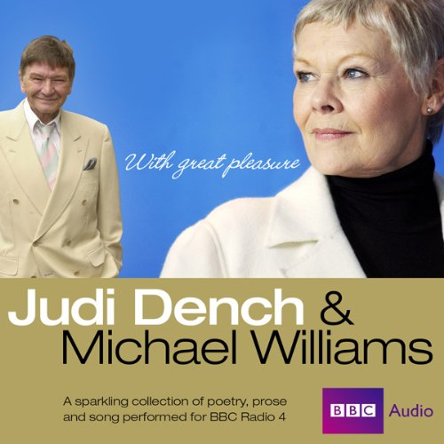 Judi Dench and Michael Williams: With Great Pleasure                   By:                                                                                                                                 Sylvia Plath,                                                                                        Dylan Thomas,                                                                                        Charlotte Mitchell,                   and others                          Narrated by:                                                                                                                                 Judi Dench,                                                                                        Michael Williams                      Length: 2 hrs and 22 mins     2 ratings     Overall 5.0