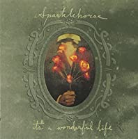 It's A Wonderful Life by Sparklehorse (2001-08-28)