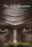The Scarification: The Facial Scarification in South Sudan (Autobiography Book 4) (English Edition)