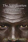 The Scarification: The Facial Scarification in South Sudan (Life Coaching Book 6) (English Edition)