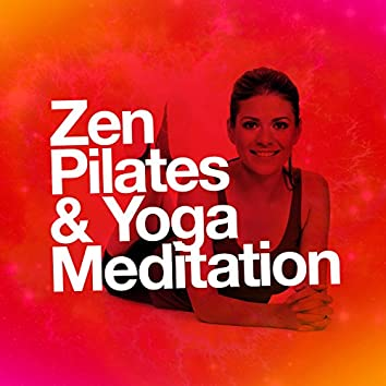 Zen: Pilates & Yoga Meditation