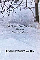 A Home for Lonely Hearts: Starting Over