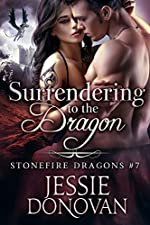 Surrendering to the Dragon (Stonefire British Dragons Book 7)