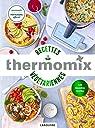 Thermomix - Recettes végétariennes par Dubois-Platet