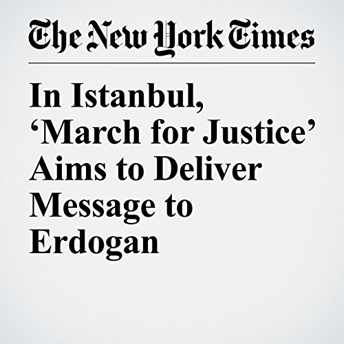 In Istanbul, 'March for Justice' Aims to Deliver Message to Erdogan copertina