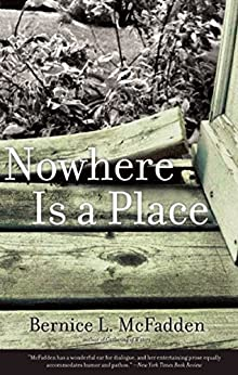 Nowhere Is a Place by [Bernice L. McFadden]