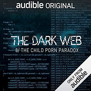 Ep. 8: The Child Porn Paradox (The Dark Web)                   By:                                                                                                                                 Geoff White,                                                                                        Bernard P. Achampong                               Narrated by:                                                                                                                                 Geoff White                      Length: 26 mins     63 ratings     Overall 4.5