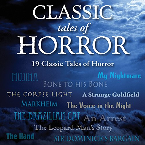Classic Tales of Horror                   By:                                                                                                                                 Arthur Conan Doyle,                                                                                        Robert Louis Stevenson,                                                                                        Charles Dickens,                   and others                          Narrated by:                                                                                                                                 Garrick Hagon,                                                                                        Sean Barrett,                                                                                        Stephen Thorne,                   and others                 Length: 7 hrs and 39 mins     34 ratings     Overall 4.1