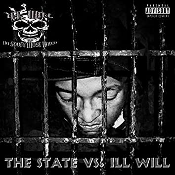 The State Vs. ILL Will