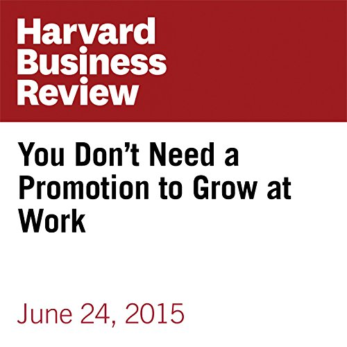You Don't Need a Promotion to Grow at Work copertina