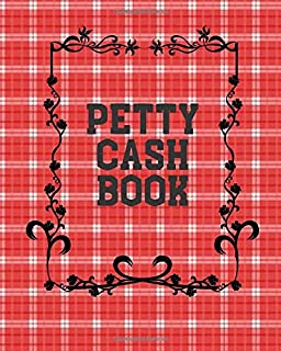"""Petty Cash Book: Portable Money Recording for Tracking Payments & Spending Record Tracker for Managing Spending And Payment Cash Going In & Out Within ... 8""""x10"""" with 120 pages (Cash flow Management)"""
