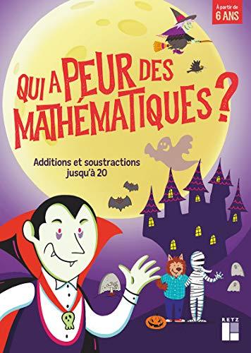 Qui a peur des mathématiques ? : Additions et soustractions jusqu'à 20