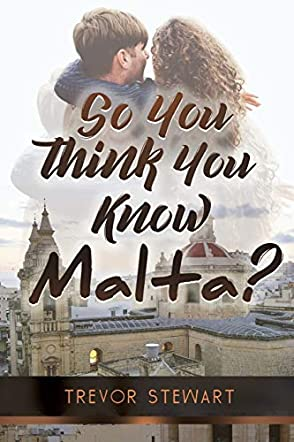 So You Think You Know Malta?