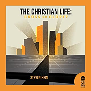 The Christian Life: Cross or Glory? audiobook cover art