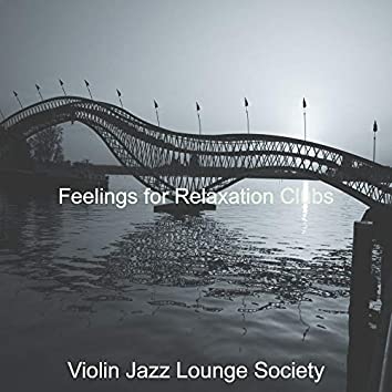 Feelings for Relaxation Clubs