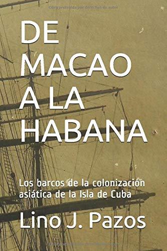 DE MACAO A LA HABANA: Los barcos de la colonización asiática de la Isla de Cuba