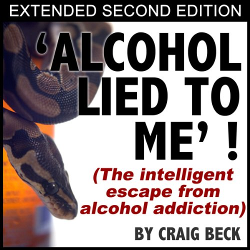 Alcohol Lied To Me - Extended Edition audiobook cover art