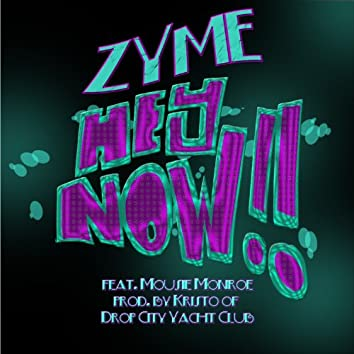 Hey Now (feat. Mousie Monroe) - Single