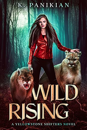 Front cover for the book Wild Rising: A Yellowstone Shifters Novel by K. Panikian